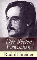 Rudolf Steiner: Der Seelen Erwachen