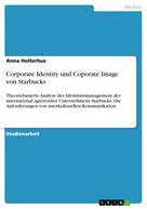 Anna Holterhus: Corporate Identity und Coporate Image von Starbucks