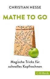 Mathe to go - Magische Tricks für schnelles Kopfrechnen