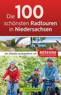: Die 100 schönsten Radtouren in Niedersachsen