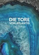 Irene Sallinger: Die Tore von Atlantis