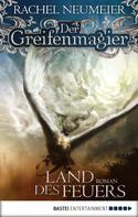 Rachel Neumeier: Der Greifenmagier: Land des Feuers ★★★★