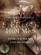 Arthur Conan Doyle: Sherlock Holmes und die Ohren