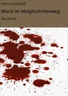 Petra Dieckhoff: Mord im Maiglöckchenweg