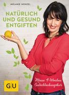 Melanie Wenzel: Natürlich und gesund entgiften