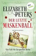 Elizabeth Peters: Der letzte Maskenball: Ein Fall für Jacqueline Kirby - Band 2 ★★★★★