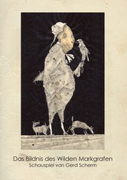 Das Bildnis des Wilden Markgrafen - Schauspiel
