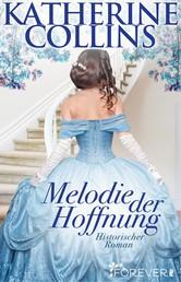 Melodie der Hoffnung - Historischer Roman