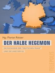 """Der halbe Hegemon (Telepolis) - Die Rückkehr der """"deutschen Frage"""" und die Lage der EU"""