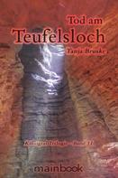 Tanja Bruske: Tod am Teufelsloch ★★★★★