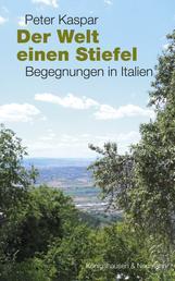 Der Welt einen Stiefel - Begegnungen in Italien