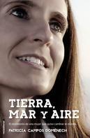 Patricia Campos Doménech: Tierra, mar y aire