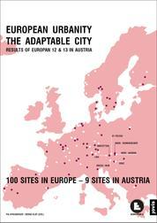 EUROPEAN URBANITY - THE ADAPTABLE CITY - Results of Europan 12 & 13 in Austria