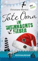 Christiane Martini: Tote Oma im Weihnachtsfieber ★★★★