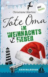 Tote Oma im Weihnachtsfieber - Kriminalroman