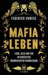 Mafia-Leben - Liebe, Geld und Tod im Herzen des organisierten Verbrechens