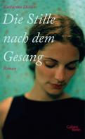 Katharina Döbler: Die Stille nach dem Gesang ★★★