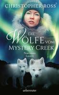 Christopher Ross: Northern Lights - Die Wölfe vom Mystery Creek