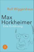 Rolf Wiggershaus: Max Horkheimer