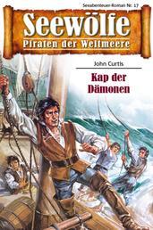 Seewölfe - Piraten der Weltmeere 17 - Kap der Dämonen