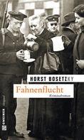 Horst (-ky) Bosetzky: Fahnenflucht ★★★★