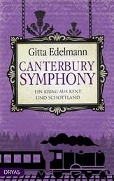 Canterbury Symphony - Ein Krimi aus Kent und Schottland