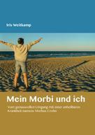 Iris Weitkamp: Mein Morbi und ich