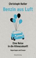 Christoph Keller: Benzin aus Luft