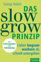 Das Slow-Grow-Prinzip - Lieber langsam wachsen als schnell untergehen