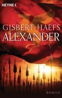 Gisbert Haefs: Alexander ★★★★