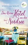 Steffi von Wolff: Das kleine Hotel an der Nordsee ★★★