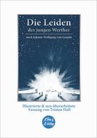 : Die Leiden des jungen Werther – nach Johann Wolfgang von Goethe