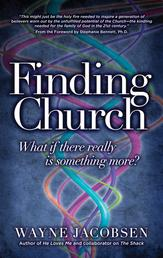 Finding Church - What If There Really Is Something More