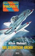 Achim Mehnert: Raumschiff Promet - Von Stern zu Stern 17: Das galaktische Archiv ★★★★