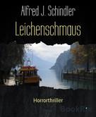 Alfred J. Schindler: Leichenschmaus ★★★★