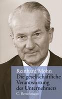 Reinhard Mohn: Die gesellschaftliche Verantwortung des Unternehmers