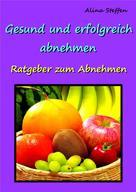 Alina Steffen: Gesund und erfolgreich abnehmen! ★★