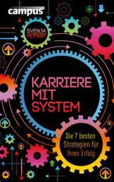 Karriere mit System - Die 7 besten Strategien für Ihren Erfolg