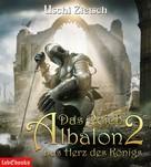 Uschi Zietsch: Das Reich Albalon 2: Das Herz des Königs ★★★★★