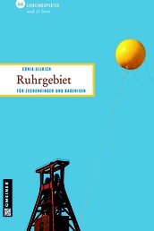 Ruhrgebiet - Für Zechenkinder und Badenixen