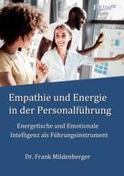 Frank Mildenberger: Empathie und Energie in der Personalführung