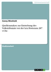 Quellenanalyse zur Entstehung des Volkstribunats vor der Lex Hortensia 287 v.Chr.