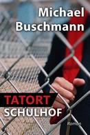 Michael Buschmann: Tatort Schulhof ★★★★