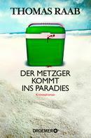 Thomas Raab: Der Metzger kommt ins Paradies ★★★