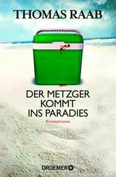 Der Metzger kommt ins Paradies - Kriminalroman