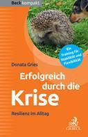 Donata Gries: Erfolgreich durch die Krise ★★★★★