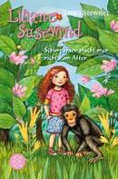 Tanya Stewner: Liliane Susewind – Schimpansen macht man nicht zum Affen ★★★★★
