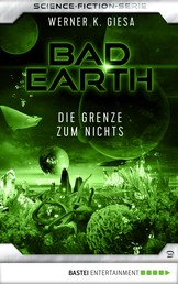 Bad Earth 9 - Science-Fiction-Serie - Die Grenze zum Nichts