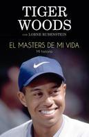 Tiger Woods: El Masters de mi vida