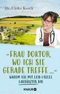 Dr. med. Ulrike Koock: »Frau Doktor, wo ich Sie gerade treffe...« ★★★★★